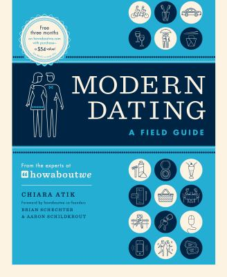 """Cover image for Modern dating : a field guide from the experts at """"howaboutwe"""