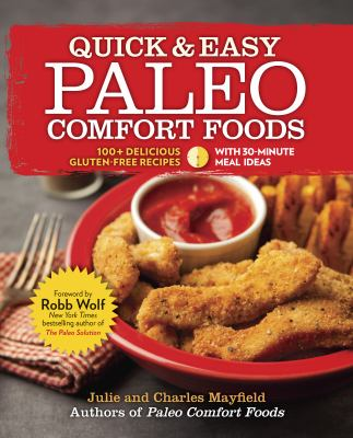 Cover image for Quick & easy paleo comfort foods : 100+ delicious gluten-free recipes