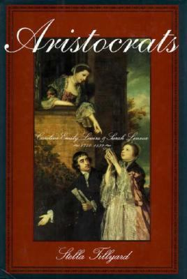 Cover image for Aristocrats : Caroline, Emily, Louisa, and Sarah Lennox, 1740-1832