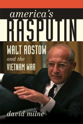 Cover image for America's Rasputin : Walt Rostow and the Vietnam War
