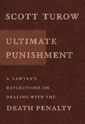 Cover image for Ultimate punishment : a lawyer's reflections on dealing with the death penalty