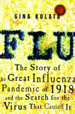 Cover image for Flu : the story of the great influenza pandemic of 1918 and the search for the virus that caused it