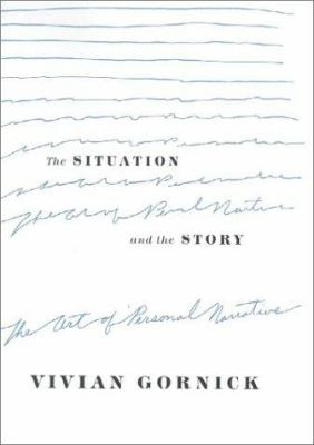 Cover image for The situation and the story : the art of personal narrative
