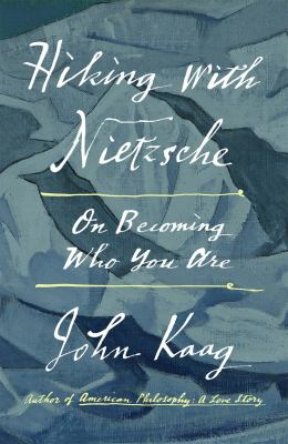 Cover image for Hiking with Nietzsche : on becoming who you are