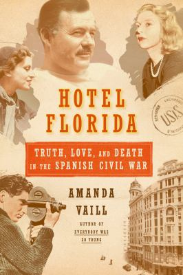 Cover image for Hotel Florida : truth, love, and death in the Spanish Civil War