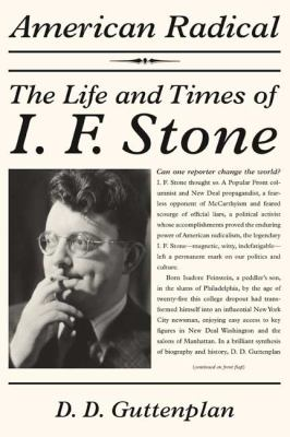 Cover image for American radical : the life and times of I.F. Stone
