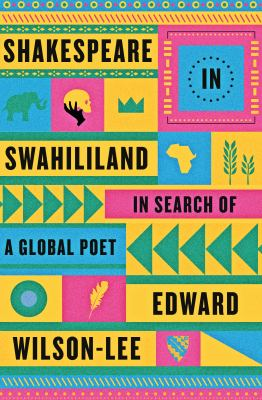 Cover image for Shakespeare in Swahililand : in search of a global poet