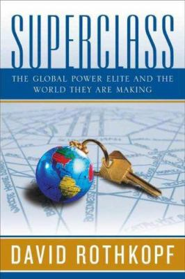 Cover image for Superclass : the global power elite and the world they are making