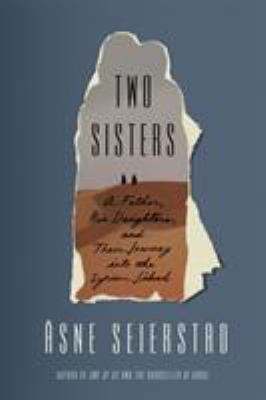 Cover image for Two sisters : a father, his daughters, and their journey into the Syrian jihad