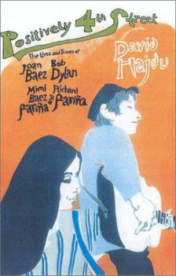 Cover image for Positively 4th street : the lives and times of Joan Baez, Bob Dylan, Mimi Baez Fariña, and Richard Fariña