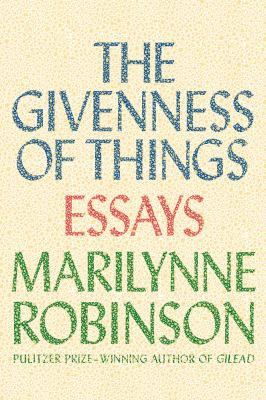 Cover image for The givenness of things : essays