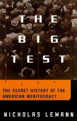 Cover image for The big test : the secret history of the American meritocracy
