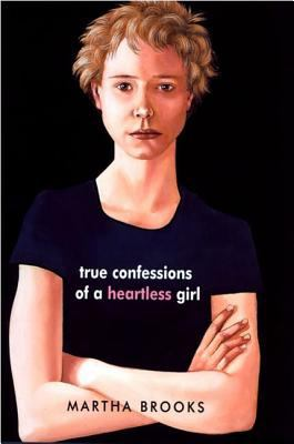 Cover image for True confessions of a heartless girl