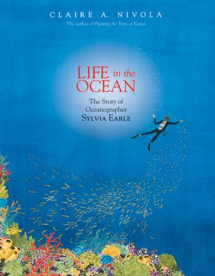 Cover image for Life in the ocean : the story of oceanographer Sylvia Earle