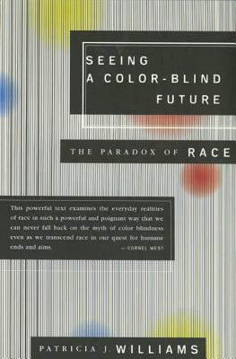 Cover image for Seeing a color-blind future : the paradox of race