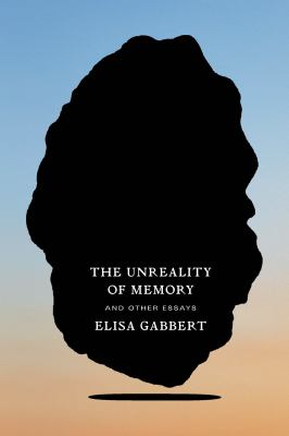 Cover image for The unreality of memory : and other essays