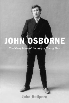 Cover image for John Osborne : the many lives of the angry young man