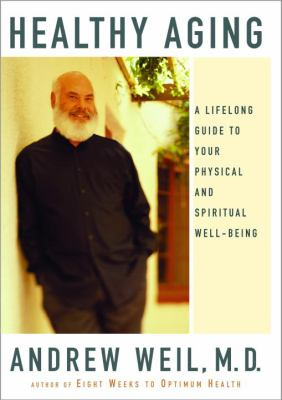 Cover image for Healthy aging : a lifelong guide to your physical and spiritual well-being