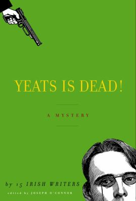 Cover image for Yeats is dead!: a mystery