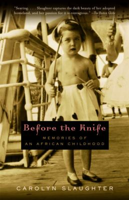 Cover image for Before the knife : memories of an African childhood