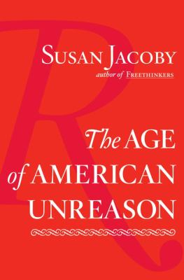 Cover image for The age of American unreason