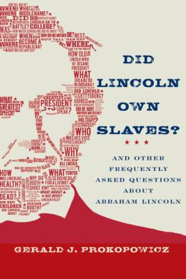 Cover image for Did Lincoln own slaves? : and other frequently asked questions about Abraham Lincoln