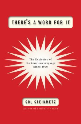 Cover image for There's a word for it : the explosion of the American language since 1900