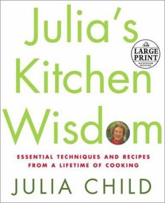 Cover image for Julia's kitchen wisdom : essential techniques and recipes from a lifetime of cooking