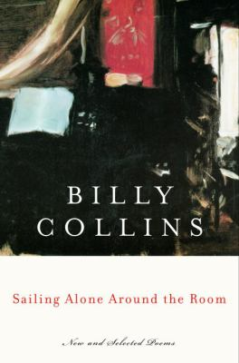 Cover image for Sailing alone around the room : new and selected poems