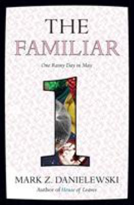 Cover image for The familiar. Volume 1, One rainy day in May