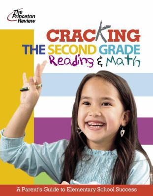 Cover image for Cracking the 2nd grade reading & math : a parent's guide to helping your child excel in school