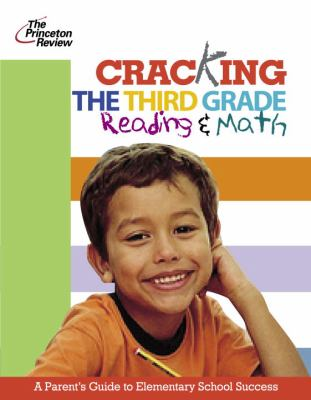 Cover image for Cracking the 3rd grade reading & math : a parent's guide to helping your child excel in school