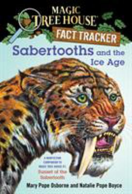 Cover image for Sabertooths and the ice age : a nonfiction companion to Sunset of the sabertooth
