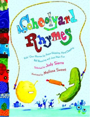 Cover image for Schoolyard rhymes : kids' own rhymes for rope skipping, hand clapping, ball bouncing, and just plain fun