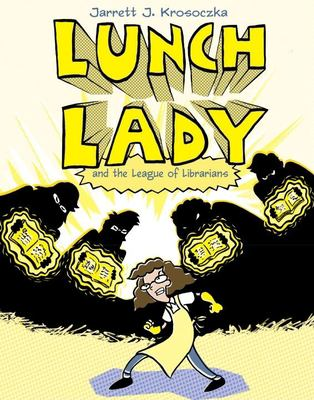 Cover image for Lunch Lady and the League of Librarians