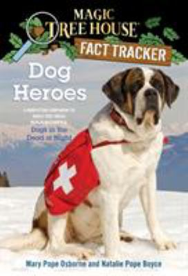 Cover image for Dog heroes : a nonfiction companion to Magic tree house #46: Dogs in the dead of night