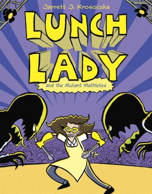 Cover image for Lunch Lady and the mutant mathletes