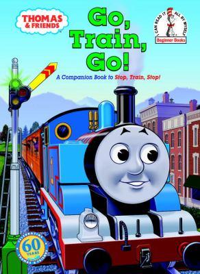 Cover image for Go, train, go! : a Thomas the Tank Engine story