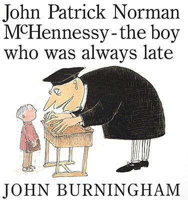 Cover image for John Patrick Norman McHennessy : the boy who was always late