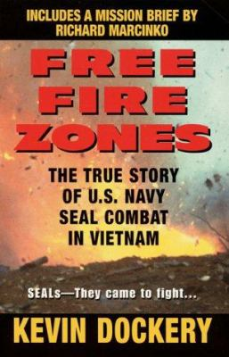 Cover image for Free fire zones : the true story of U.S. Navy SEAL combat in Vietnam