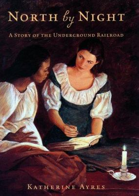 Cover image for North by night : a story of the Underground Railroad