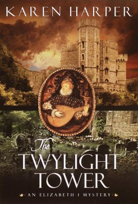 Cover image for The twylight tower : an Elizabeth I mystery