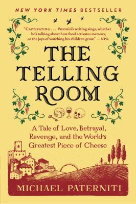 Cover image for The telling room : a tale of love, betrayal, revenge, and the world's greatest piece of cheese