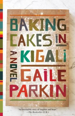 Cover image for Baking cakes in Kigali : a novel