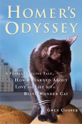 Cover image for Homer's odyssey : a fearless feline tale, or, how I learned about love and life with a blind wonder cat