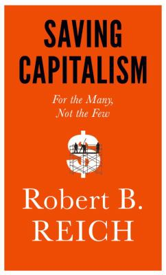 Cover image for Saving capitalism : for the many, not the few