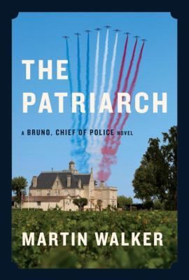 Cover image for The Patriarch : a Bruno, chief of police novel