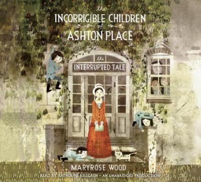 Cover image for The incorrigible children of Ashton Place. Bk. IV, The interrupted tale