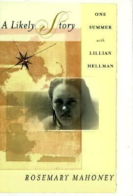 Cover image for A likely story : one summer with Lillian Hellman