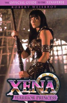 Cover image for Xena, warrior princess : the official guide to the Xenaverse